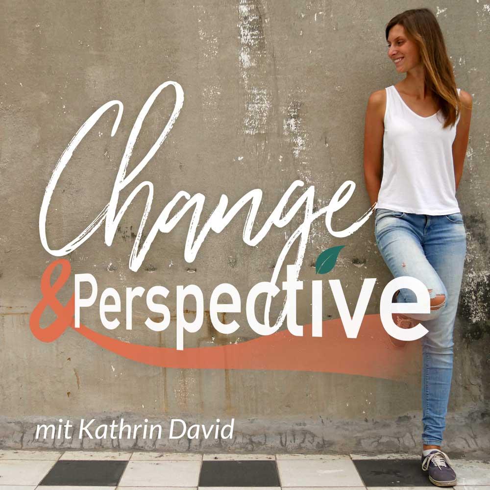 podcast change & perspective mit Kathrin David