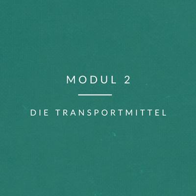 Transport-Modul-2 die Transportmittel
